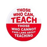 "Those Who Can, Teach 3.5"" Button"
