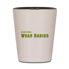 Real Men Wear Babies Shot Glass