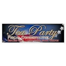 Tea Party Fiscal Conservative - Bumper Sticker
