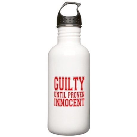 Guilty until proven innocent Stainless Water Bottl