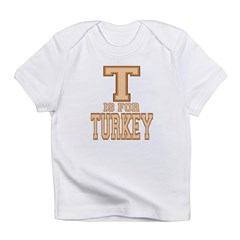 T is for Turkey Infant T-Shirt