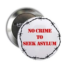 "No Crime to Seek Asylum : 2.25"" Button"