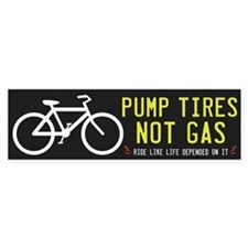 Pump Tires Not Gas Bumper Sticker