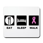 Eat Sleep Walk Mousepad