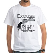 """Excuse me/ Whip this out"" Shirt"
