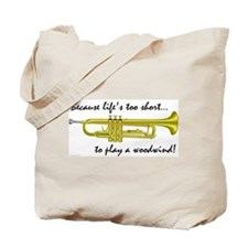 Trumpet-Life's Too Short Tote Bag