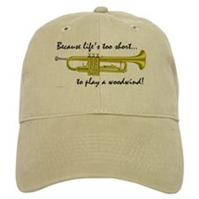 Trumpet-Life's Too Short Baseball Cap