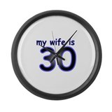My Wife Is 30 Large Wall Clock