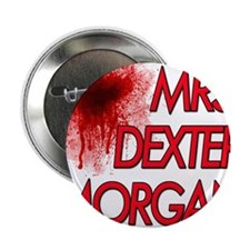 "Mrs. Dexter Morgan 2.25"" Button"