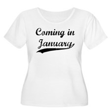 Coming in January T-Shirt