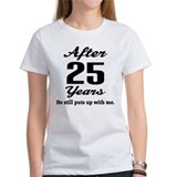 25th Anniversary Funny Quote Tee