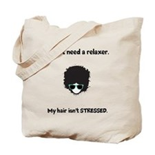 "Tote Bag - ""My hair isn't STRESSED"""