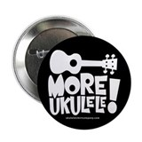 "More Ukulele! 2.25"" Button"