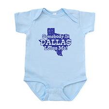 Somebody In Dallas Loves Me Infant Bodysuit