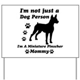 Miniture pinscher mommy Yard Sign