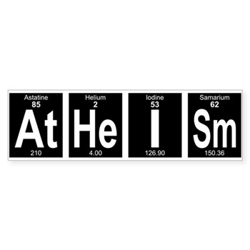 Atheism Periodic Table BumperSticker