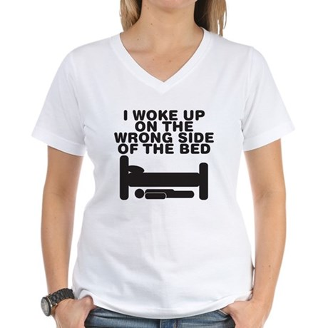 I woke up on the wrong side o Women's V-Neck T-Shi