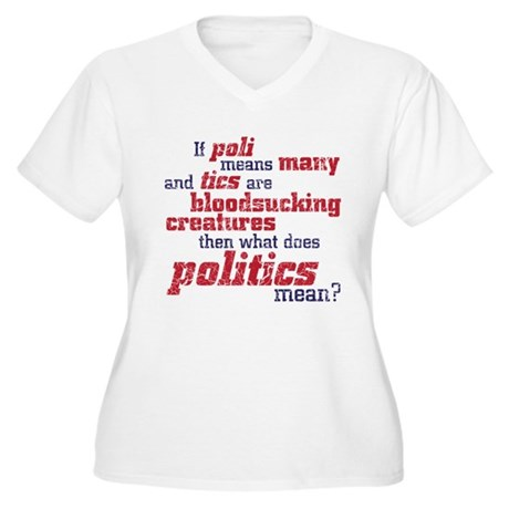 what does politics mean? Women's Plus Size V-Neck