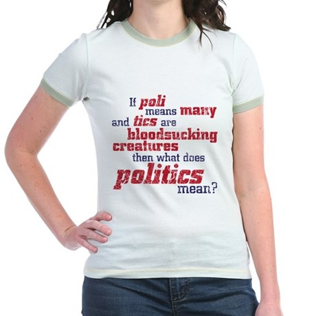 what does politics mean? Jr. Ringer T-Shirt
