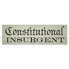 Constitutional Insurgent Bumper Sticker