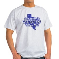 Somebody In Austin Loves Me T-Shirt