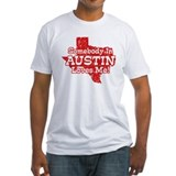 Somebody In Austin Loves Me Shirt