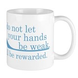 2 Chronicles 15:7 Coffee Mug