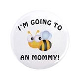 "Going To Bee A Mommy 3.5"" Button"