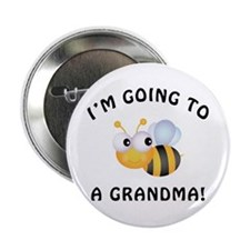 "Going To Bee A Grandma 2.25"" Button"