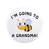 "Going To Bee A Grandma 3.5"" Button"
