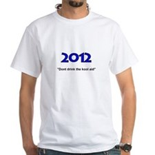 2012 T (dont drink the kool aid) Shirt
