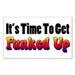 It's Time To Get Funked Up Sticker (Rectangle)