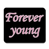 Forever Young Mousepad