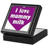 I love mummy milk Keepsake Box
