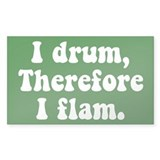 I Drum Therefore I Flam Decal
