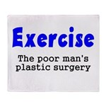 Exercise The Poor Man's Plast Throw Blanket