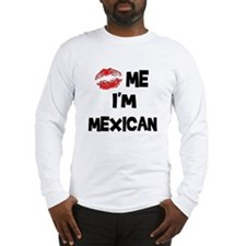 Kiss Me I'm Mexican Long Sleeve T-Shirt