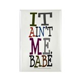 It Ain't Me Babe/Dylan Rectangle Magnet (10 pack)