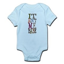 It Ain't Me Babe/Dylan Infant Bodysuit
