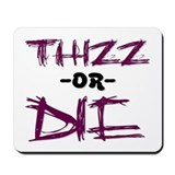 Thizz or Die [PURPLE] Mousepad
