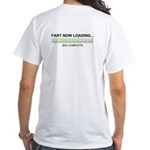Fart Now Loading White T-Shirt