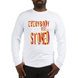 Everybody Must Get Stoned/Dyl Long Sleeve T-Shirt