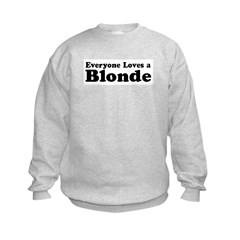 Everyone Loves a Blonde Kids Sweatshirt