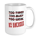 No Excuses Ceramic Mugs