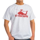 GET TO DA CHOPPA! T-Shirt
