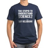 Too Stupid for Science T
