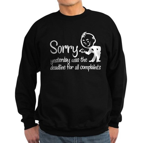 deadline for all complaints Sweatshirt (dark)