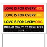 Yard Sign - Love is for everyher/him