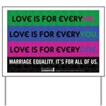 Yard Sign - Love is for everyme/you