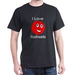 I Love Redheads Dark Dark T-Shirt